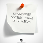 PRESTACIONES SOCIALES: FORMA DE CALCULARLAS