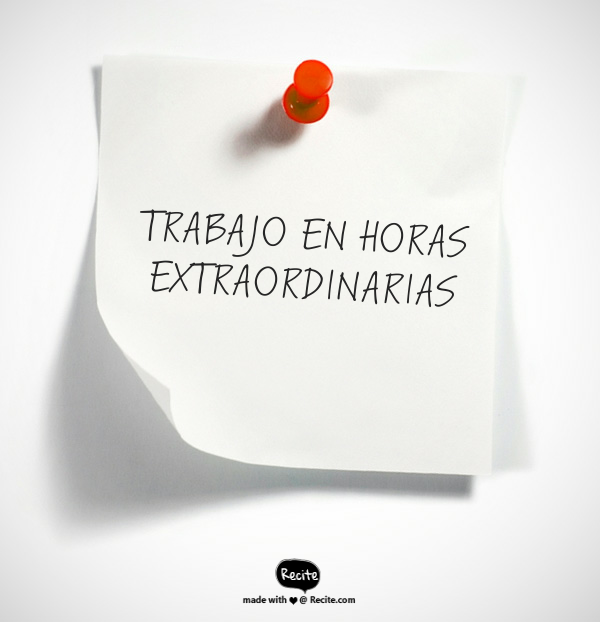 NORMAS EN RELACIÓN AL TRABAJO EN HORAS  EXTRAORDINARIAS (HORAS EXTRAS)