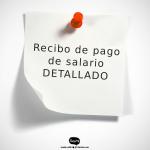 RECIBOS DE PAGO DE SALARIO DETALLADOS (ART. 106 L.O.T.T.T.)