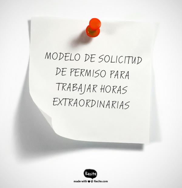 MODELO DE SOLICITUD DE PERMISO PARA TRABAJAR HORAS EXTRAORDINARIAS