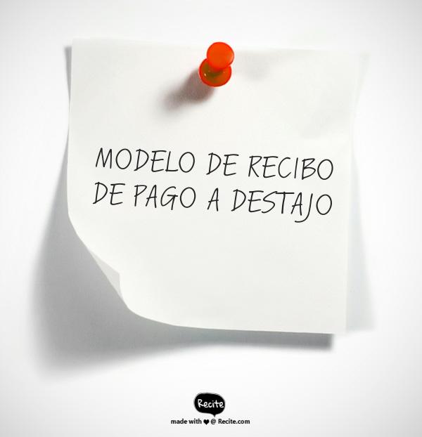 MODELO DE RECIBO DE PAGO DE SALARIO A DESTAJO