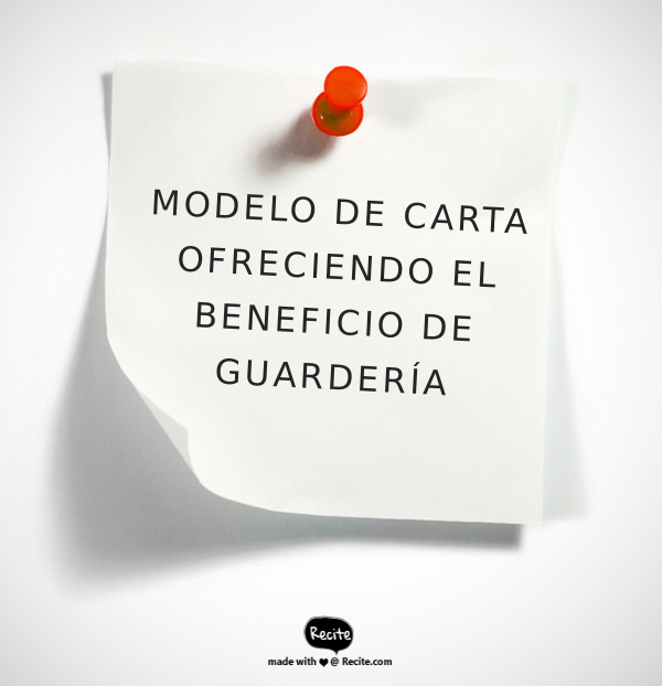 MODELO DE CARTA OFRECIENDO EL BENEFICIO DE GUARDERÍA