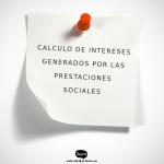 CÁLCULO DE INTERESES SOBRE PRESTACIONES SOCIALES